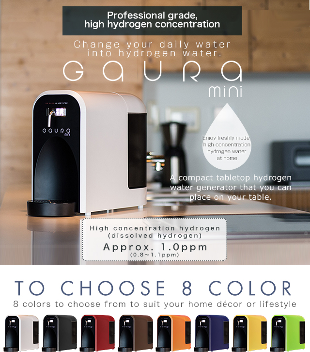 Change your daily water into hydrogen water.A compact tabletop hydrogen water generator that you can place on your table. GAURA mini